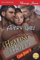 Healing Holly [Club Isola 2] (Siren Publishing Menage Amour)