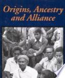 Origins Ancestry And Alliance