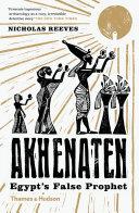 Pdf Akhenaten: Egypt's False Prophet Telecharger