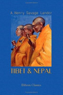 Tibet and Nepal: Painted and Described by A. Henry Savage Landor