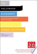 The Hollywood Economist 2.0  : The Hidden Financial Reality Behind the Movies