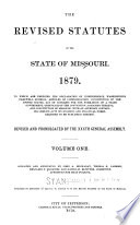 The Revised Statutes of the State of Missouri  1879