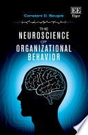 The Neuroscience of Organizational Behavior