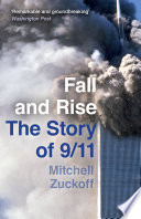 Fall And Rise The Story Of 9 11