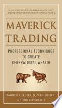 Maverick Trading  PROVEN STRATEGIES FOR GENERATING GREATER PROFITS FROM THE AWARD WINNING TEAM AT MAVERICK TRADING