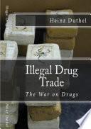 Illegal drug trade   The War on Drugs Book PDF