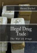 Illegal drug trade   The War on Drugs