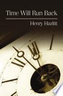"""""""Time Will Run Back"""" by Henry Hazlitt"""