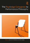 The Routledge Companion to Performance Philosophy