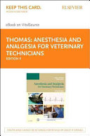 Anesthesia And Analgesia For Veterinary Technicians Pageburst E Book On Vitalsource