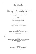The Canticles of the Song of Solomon: a Metrical Paraphrase, with Explanatory Notes ... By the Rev. Joseph Bush