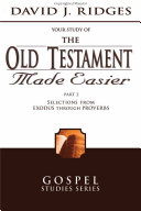 The Old Testament Made Easier Part 2 Selections From Exodus Through Proverbs
