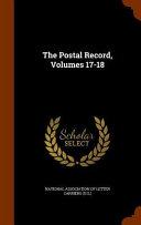 The Postal Record  Volumes 17 18