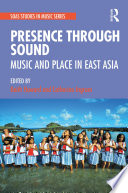 Presence Through Sound: Music and Place in East Asia