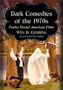 Genre Busting Dark Comedies of the 1970s