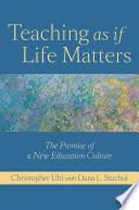 Teaching as If Life Matters