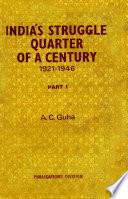 Indias Struggle Quarter Of Century 1921to1946 Part I