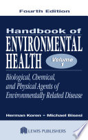 Handbook of Environmental Health, Fourth Edition, Volume I  : Biological, Chemical, and Physical Agents of Environmentally Related Disease
