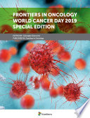 Frontiers in Oncology World Cancer Day 2019 Special Edition