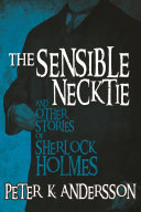 The Sensible Necktie and Other Stories of Sherlock Holmes