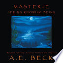 Master E  Seeing  Knowing and Being Book PDF