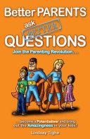 Better Parents Ask Better Questions