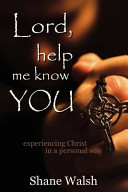 Lord, Help Me Know You