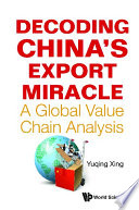 Decoding China s Export Miracle  A Global Value Chain Analysis