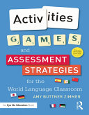 Activities  Games  and Assessment Strategies for the World Languages Classroom