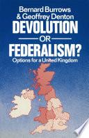 Devolution or Federalism