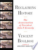 Reclaiming History  The Assassination of President John F  Kennedy