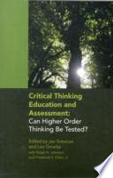 Critical Thinking Education and Assessment