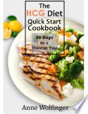 The HCG Diet Quick Start Cookbook
