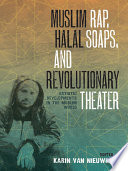 Muslim Rap, Halal Soaps, and Revolutionary Theater