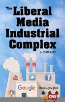 The Liberal Media Industrial Complex Pdf/ePub eBook