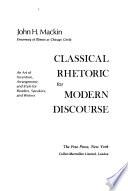 Classical Rhetoric for Modern Discourse