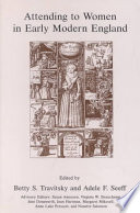 Attending to Women in Early Modern England Book