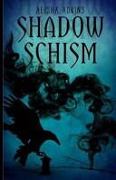 Shadow Schism