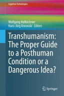 Transhumanism  The Proper Guide to a Posthuman Condition or a Dangerous Idea
