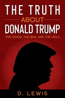 The Truth About Donald Trump