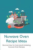 Nuwave Oven Recipe Ideas Book