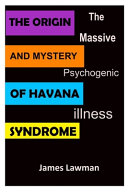 The Origin and Mystery of Havana Syndrome Book
