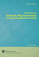 Introduction to Dynamic Macroeconomic General Equilibrium Models [Second Edition]