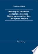 Messung der Effizienz im deutschen sekundären Bildungswesen mittels Data Envelopment Analysis
