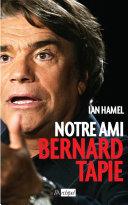 Notre ami Bernard Tapie