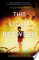 This Light Between Us  A Novel of World War II