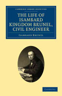 The Life of Isambard Kingdom Brunel, Civil Engineer