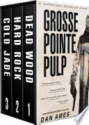 Grosse Pointe Pulp  Three Full Length John Rockne Mysteries