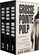 Grosse Pointe Pulp (Three Full-Length John Rockne Mysteries) [Pdf/ePub] eBook