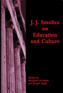 J J  Smolicz on Education and Culture